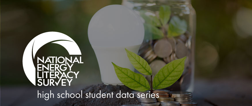 Energy Literacy Survey | Student Data Series: Economic Impacts of Energy