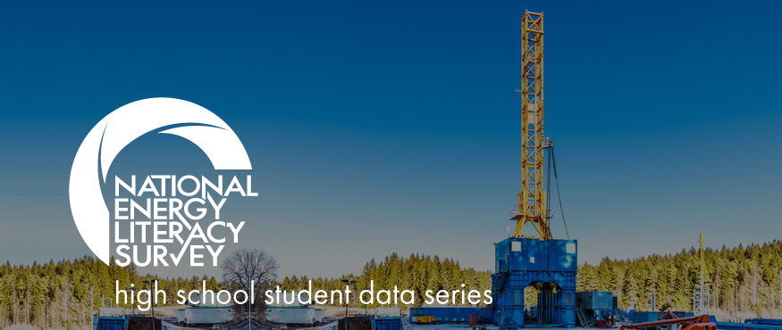 Energy Literacy Survey | Student Data Series: Hydraulic Fracturing