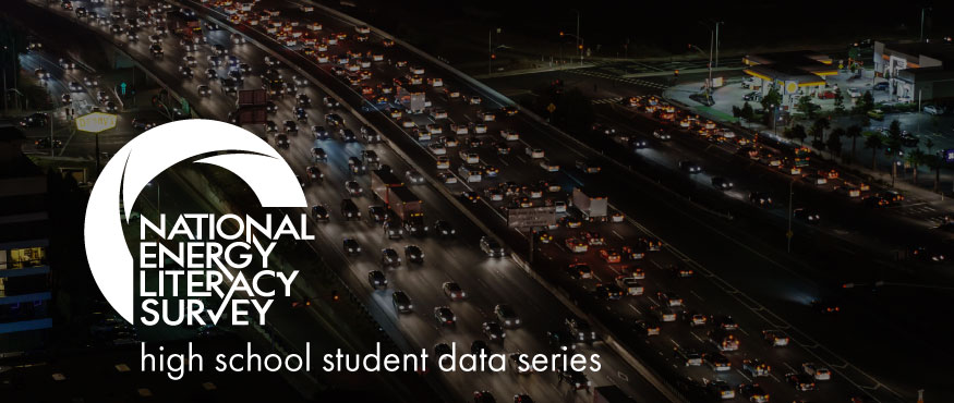 Energy Literacy Survey | Student Data Series: Transportation Fuels